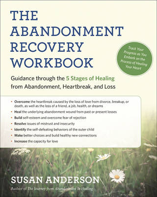 The Abandonment Recovery Workbook by Susan Anderson