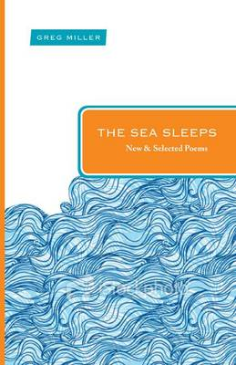 The Sea Sleeps by Greg Miller