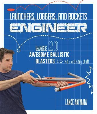 Launchers, Lobbers, and Rockets Engineer by Lance Akiyama