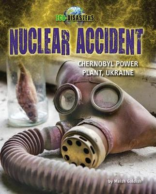 Nuclear Accident by Meish Goldish