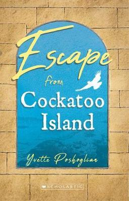 Escape from Cockatoo Island by Yvette Poshoglian