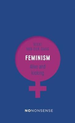 NoNonsense Feminism by Nikki van der Gaag