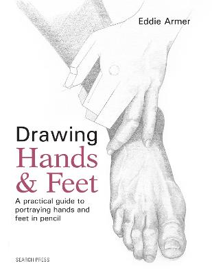 Drawing Hands & Feet: A Practical Guide book