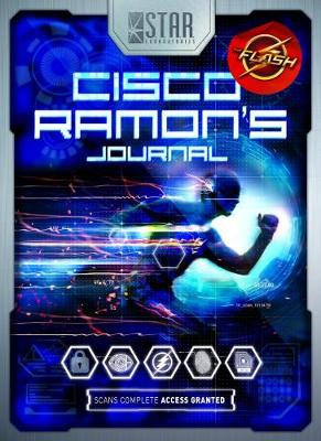 S.T.A.R. Labs: Cisco Ramon's Journal by Nick Aires