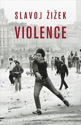 Violence by Slavoj Zizek