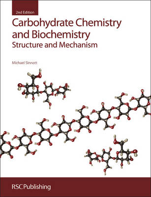 Carbohydrate Chemistry and Biochemistry by Michael Sinnott