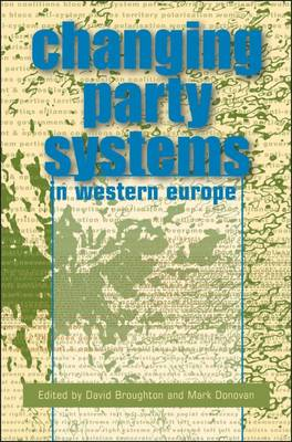 The Changing Party Systems in Western Europe by David Broughton