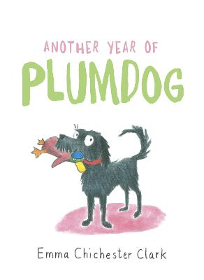 Another Year of Plumdog by Emma Chichester Clark