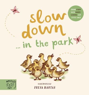 Slow Down... Discover Nature in the Park: Bring calm to Baby's world with 6 mindful nature moments book