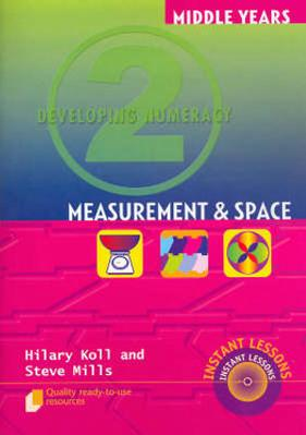 Developing Numeracy 2: Measurement & Space by Hilary Koll