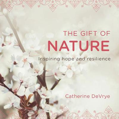 The Gift of Nature: Inspiring hope and resilience book