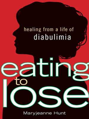 Eating to Lose by Maryjeanne Hunt