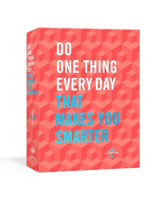 Do One Thing Every Day That Makes You Smarter: A Journal book