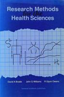 Research Methods for the Health Sciences by David Brodie