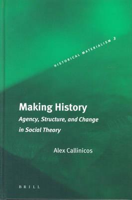 Making History by Alex Callinicos