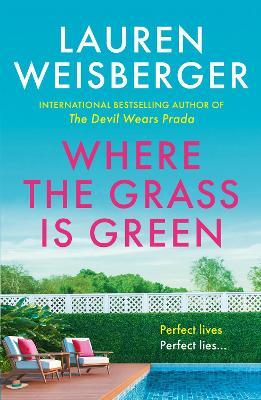 Where the Grass Is Green by Lauren Weisberger