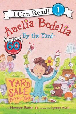 Amelia Bedelia by the Yard by Herman Parish