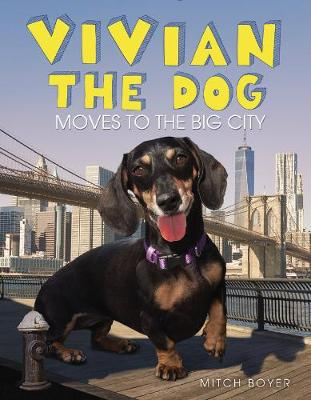 Vivian the Dog Moves to the Big City by Mitch Boyer