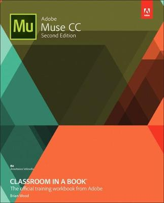 Adobe Muse CC Classroom in a Book by Dr Brian Wood