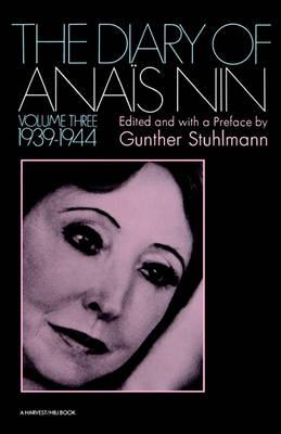 The Diary of Anais Nin 1939-1944 by Anais Nin