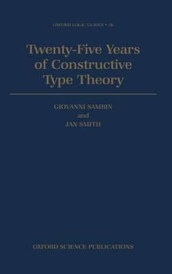 Twenty Five Years of Constructive Type Theory by Giovanni Sambin