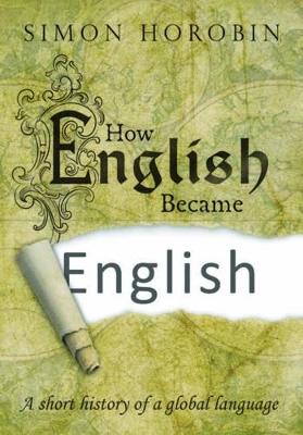 How English Became English by Simon Horobin