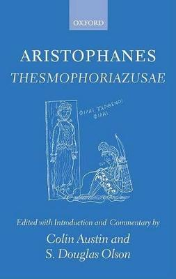 Aristophanes Thesmophoriazusae by Colin Austin