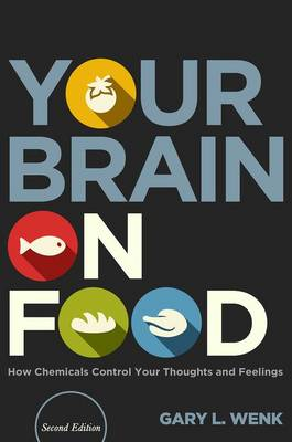 Your Brain on Food by Gary Lee Wenk