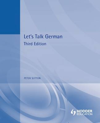 Let's Talk German: Pupil's Book 3rd Edition by Peter Sutton