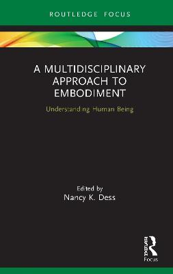 A Multidisciplinary Approach to Embodiment: Understanding Human Being book
