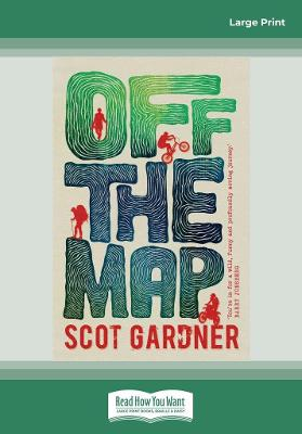 Off the Map by Scot Gardner