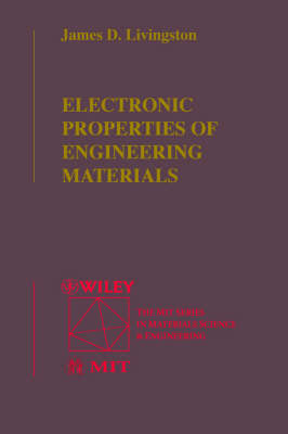 Electronic Properties of Engineering Materials by James D. Livingston
