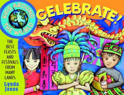 Kids Around the World Celebrate! by Lynda Jones