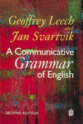 A Communicative Grammar of English by Geoffrey N. Leech