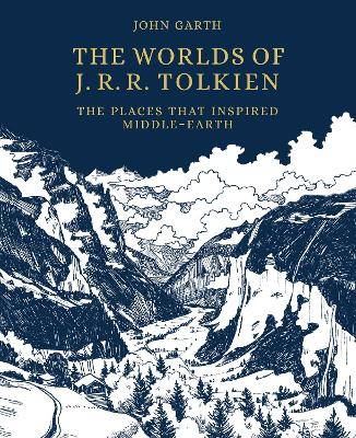 The Worlds of J.R.R. Tolkien: The Places that Inspired Middle-earth book