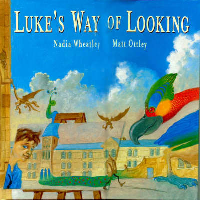 Luke's Way of Looking by Nadia Wheatley