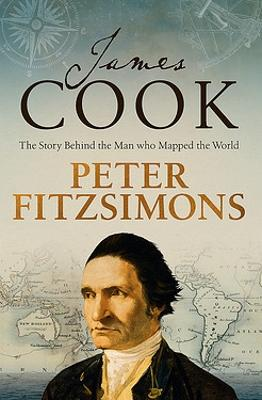 James Cook: The story behind the man who mapped the world by Peter FitzSimons