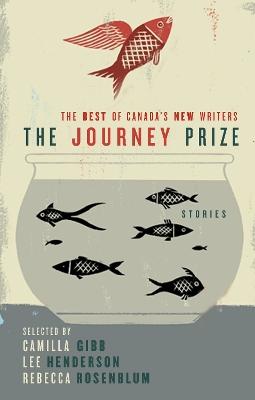 Journey Prize Stories 21 by Camilla Gibb