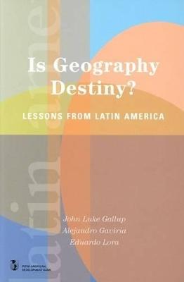 Is Geography Destiny? by Eduardo Lora