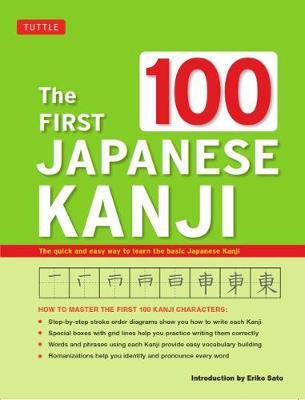 The First 100 Japanese Kanji by Eriko Sato