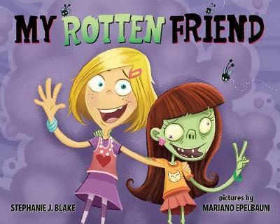 My Rotten Friend by Stephanie Blake
