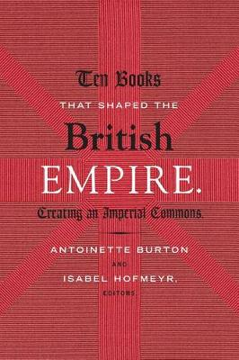 Ten Books That Shaped the British Empire by Isabel Hofmeyr