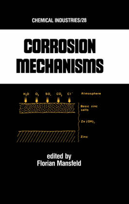 Corrosion Mechanisms by Florian B. Mansfeld