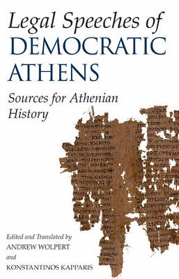 Legal Speeches of Democratic Athens by Andrew Wolpert