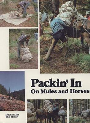 Packin' in on Mules and Horses by Smoke Elser