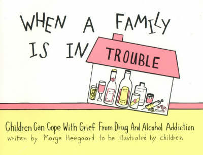 When a Family Is in Trouble by Marge Eaton Heegaard