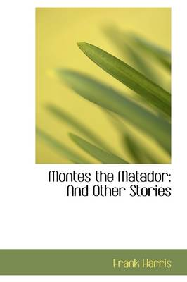 Montes the Matador: And Other Stories book
