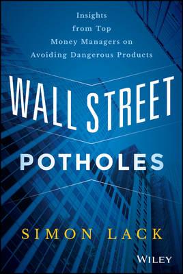 Wall Street Potholes by Simon A. Lack