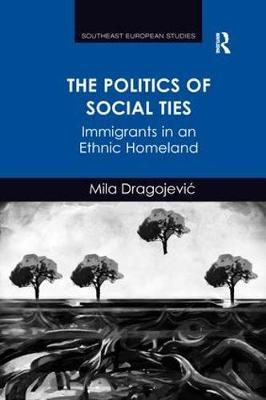 The Politics of Social Ties by Mila Dragojevic