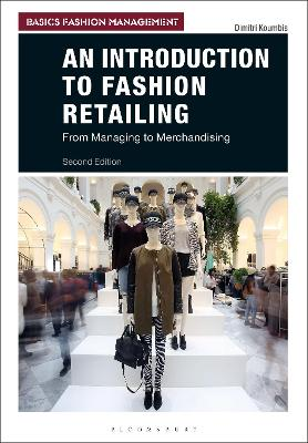 An Introduction to Fashion Retailing: From Managing to Merchandising by Dimitri Koumbis